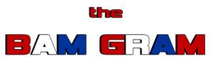 sign up for the BAM GRAM video newsletter